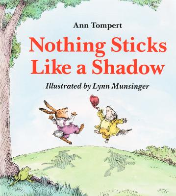 Nothing Sticks Like a Shadow By Tompert, Ann/ Munsinger, Lynn (ILT)