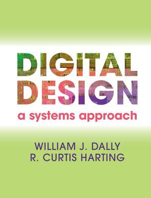 Digital Design By Dally, William J./ Harting, R. Curtis